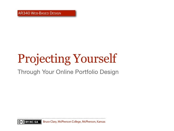 AR340 WEB-BASED DESIGN     Projecting Yourself Through Your Online Portfolio Design