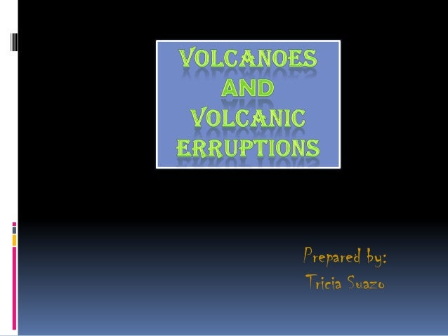 Volcanoes and volcanic erruptions