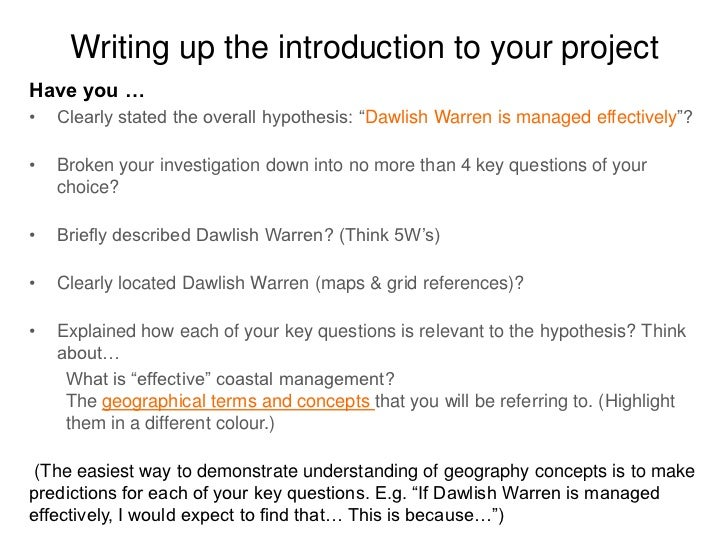 "Writing up the introduction to your projectHave you …•   Clearly stated the overall hypothesis: ""Dawlish Warren is managed..."