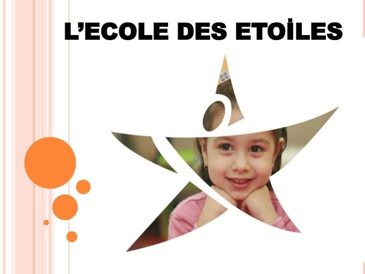 L'ECOLE DES ETOİLES