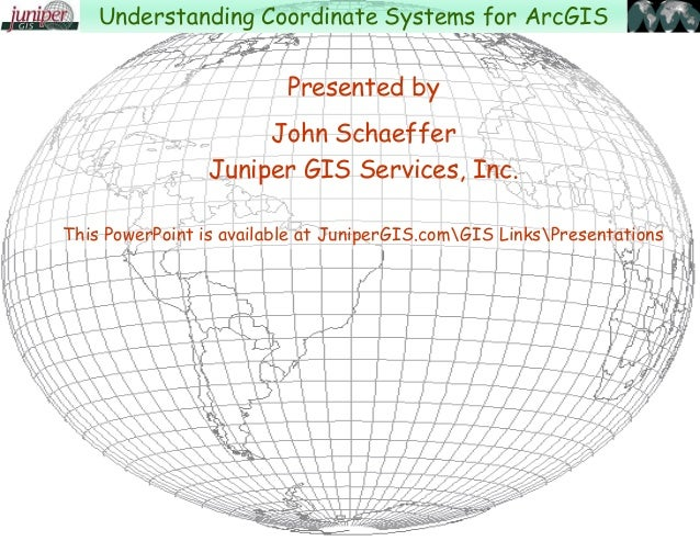 Presented by John Schaeffer Juniper GIS Services, Inc. This PowerPoint is available at JuniperGIS.comGIS LinksPresentation...