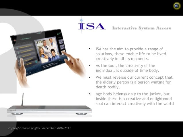 Interactive System Access                                              •   ISA has the aim to provide a range of          ...
