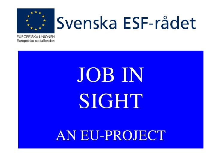 "An example of ESF funded project: ""Job In Sight"""