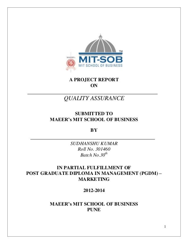 A PROJECT REPORT ON  QUALITY ASSURANCE SUBMITTED TO MAEER's MIT SCHOOL OF BUSINESS BY SUDHANSHU KUMAR Roll No. 301460 Batc...