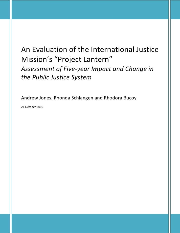 "An Evaluation of the International JusticeMission's ""Project Lantern""Assessment of Five-year Impact and Change inthe Publi..."