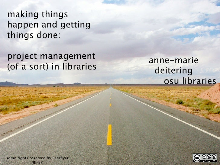 making things happen and getting things done:  project management                 anne-marie (of a sort) in libraries     ...