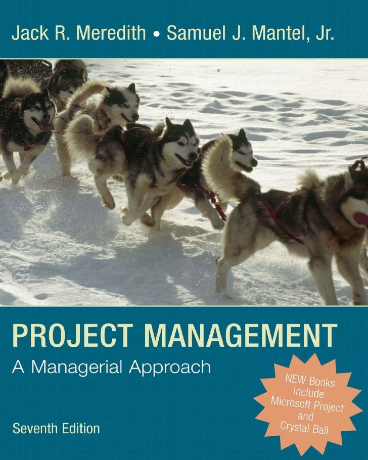 SEVENTH EDITION  PROJECTMANAGEMENT  A Managerial Approach