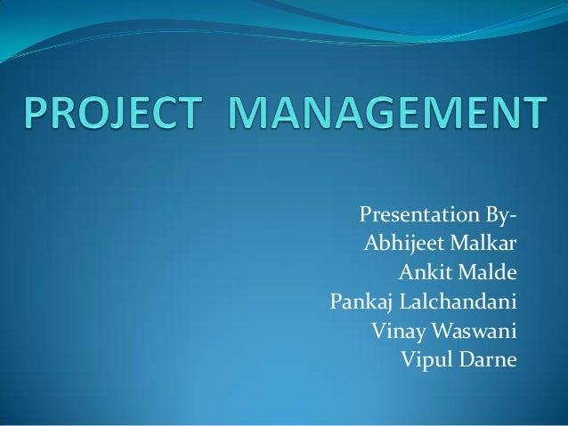 Presentation By-   Abhijeet Malkar       Ankit MaldePankaj Lalchandani    Vinay Waswani       Vipul Darne