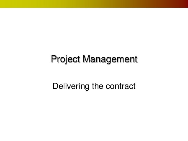 Project ManagementDelivering the contract