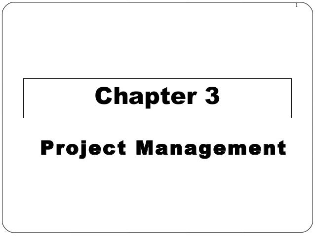 1 Chapter 3 Project Management