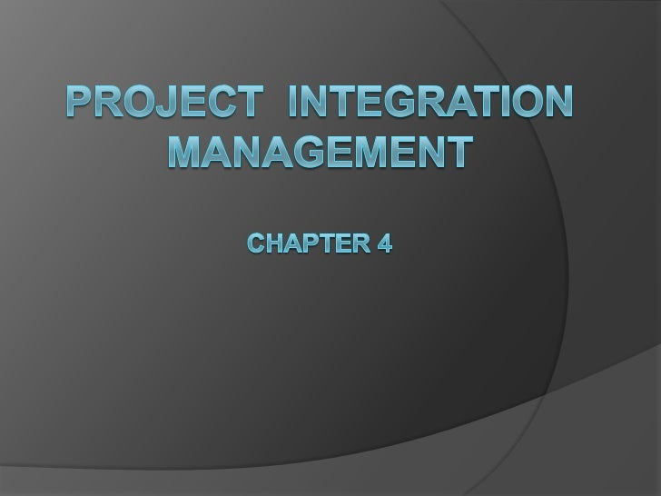Project management   chapter 4 - project integration management-1