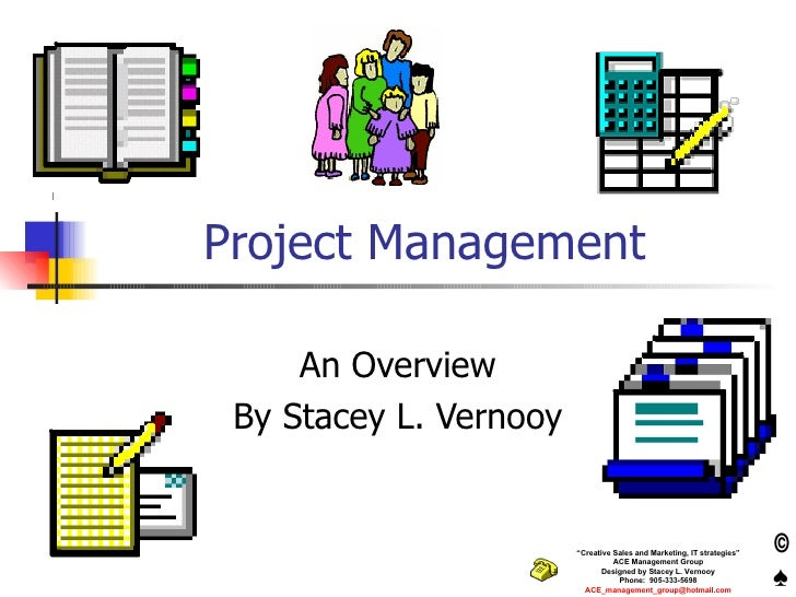 Project Management An Overview By Stacey L. Vernooy