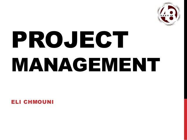 PROJECT MANAGEMENT ELI CHMOUNI