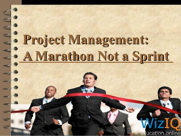 Project Management: A Marathon Not a Sprint