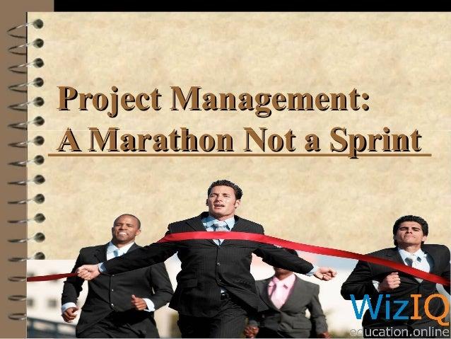 Project management- A Marathon not a Sprint