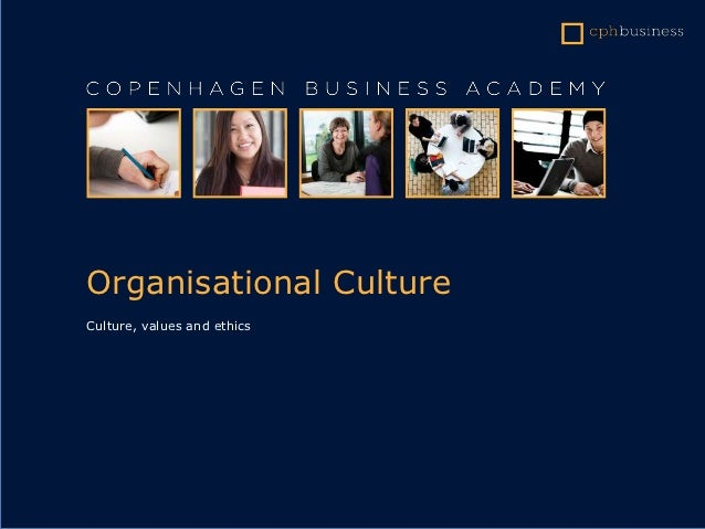 Organisational CultureCulture, values and ethics