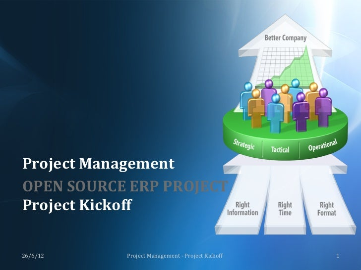 Project	  Management	  OPEN	  SOURCE	  ERP	  PROJECT	  Project	  Kickoff	  26/6/12	        Project	  Management	  -­‐	  Pr...