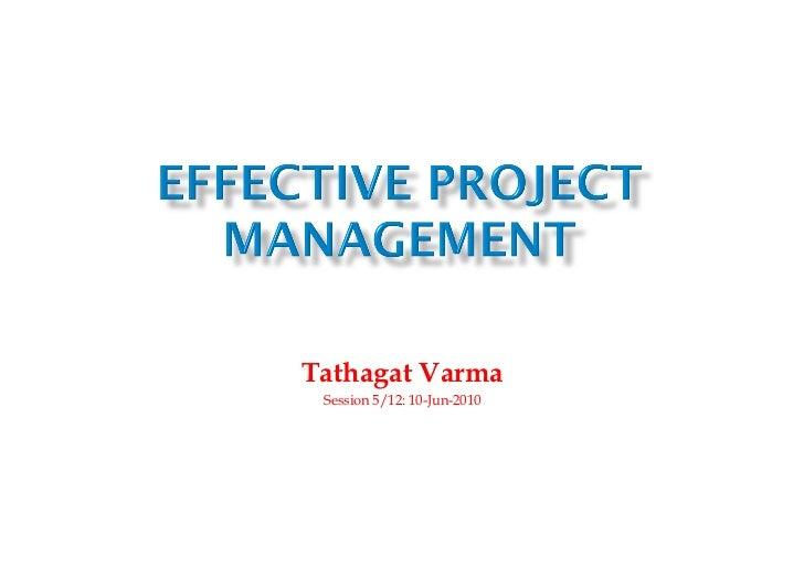 Tathagat VarmaTathagat Varma Session 5/12: 10-Jun-2010