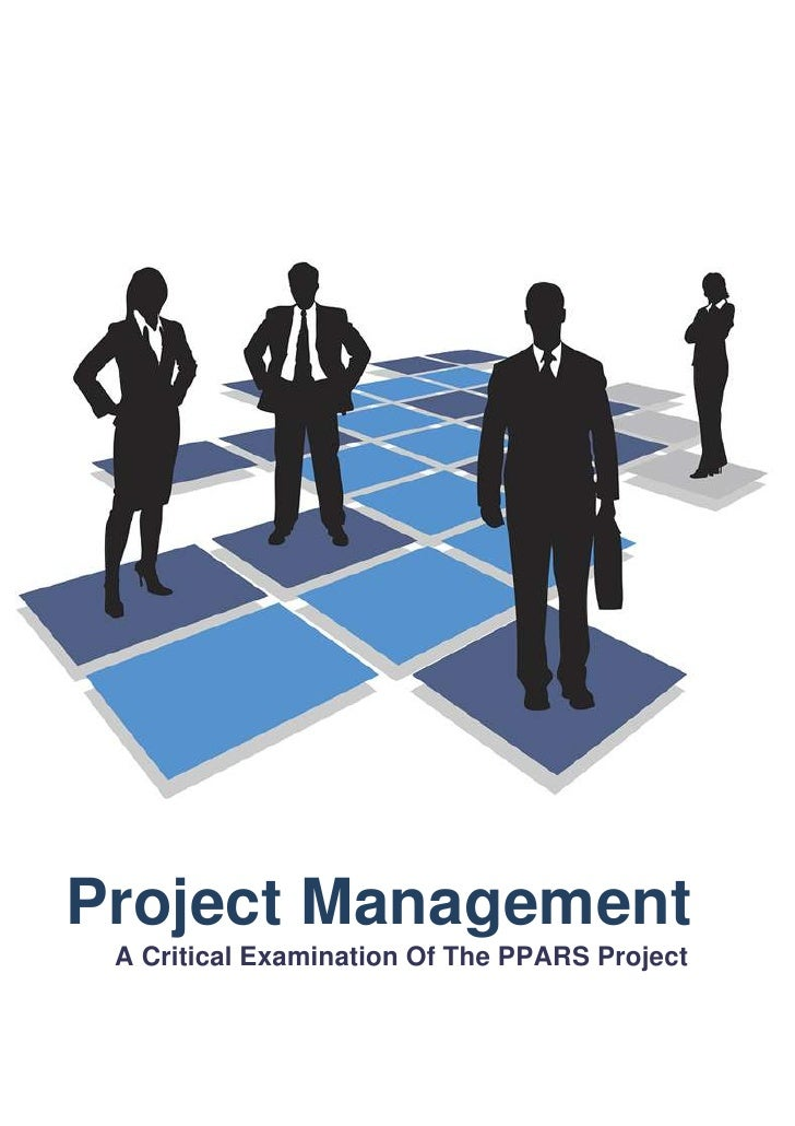 Project Management          A Critical Examination Of The PPARS ProjectProject Management: A Critical Examination Of The P...