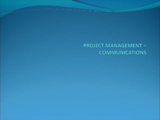 Project Management – Communications Framework Recap on Project management fundamentals Communication management Communi...