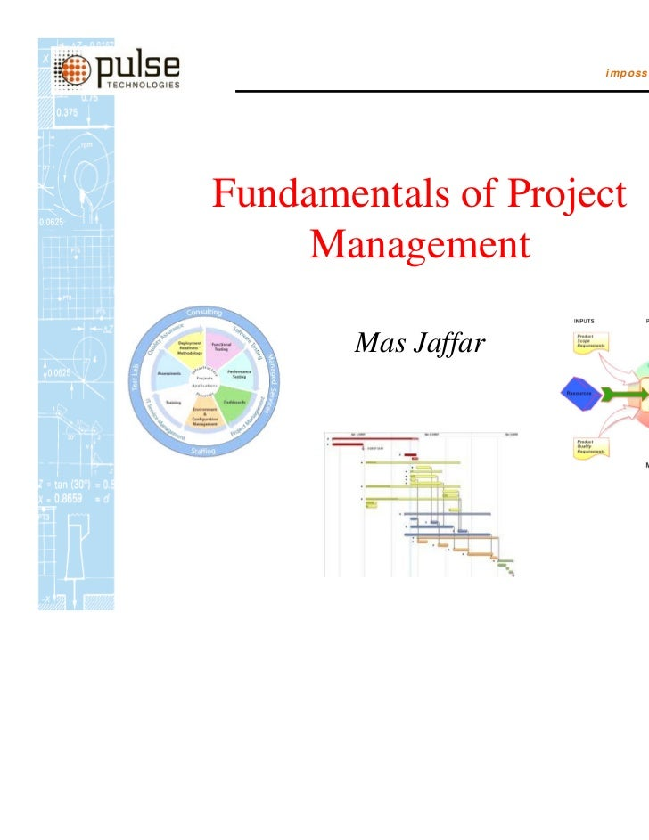 impossible is just an excuseFundamentals of Project    Management       Mas Jaffar