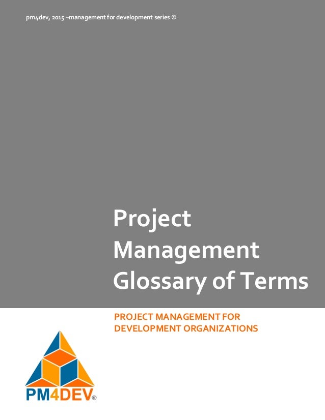 project management terms So what is project management all about these activities or requirements that have been done and fulfilled in the past and referred to as projects actually have things in common and it is the same when it is used in project management.