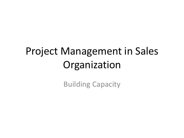 Project Management in Sales Organization<br />Building Capacity<br />
