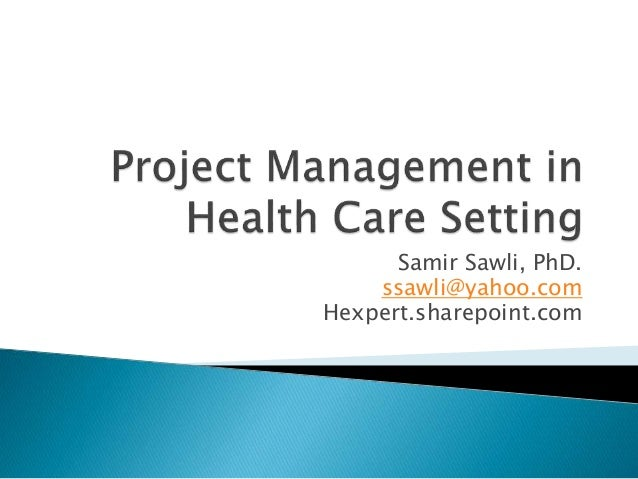 Project Management in Health Care Setting