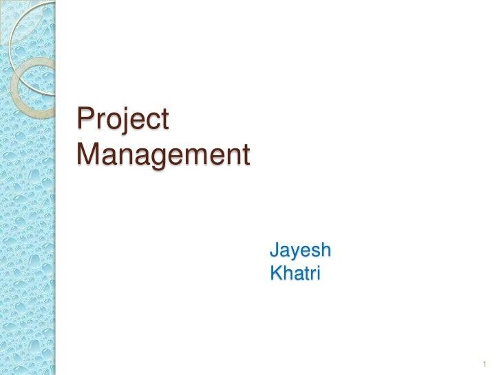 ProjectManagement             Jayesh             Khatri                      1