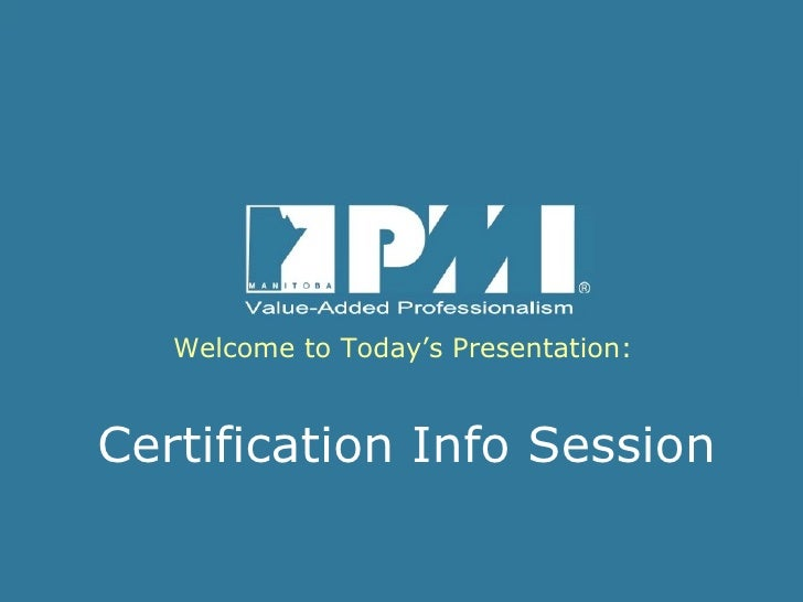 Welcome to Today's Presentation: Certification Info Session