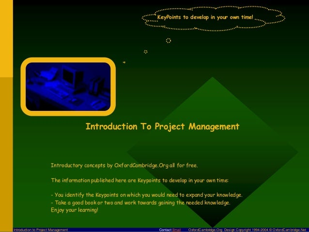 KeyPoints to develop in your own time!  Introduction To Project Management  Introductory concepts by OxfordCambridge.Org a...