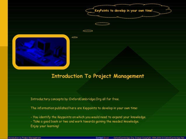 KeyPoints to develop in your own time!                                     Introduction To Project Management             ...