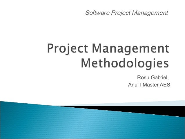 Software Project Management  Rosu Gabriel, Anul I Master AES