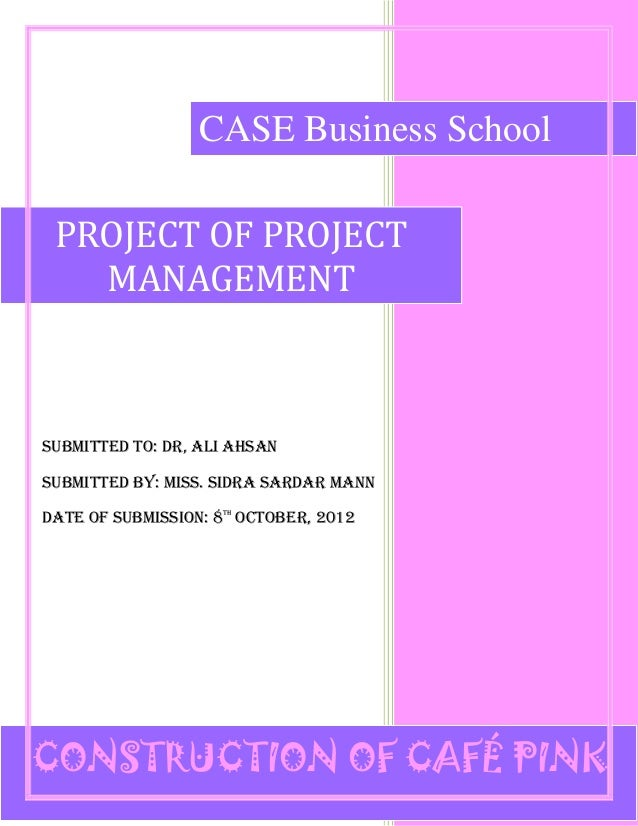 1 SUBMITTED TO: DR, ALI AHSAN SUBMITTED BY: MISS. SIDRA SARDAR MANN DATE OF SUBMISSION: 8TH OCTOBER, 2012 PROJECT OF PROJE...