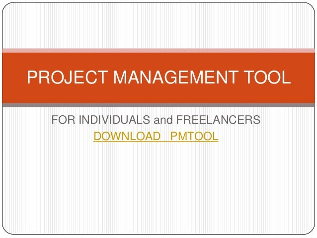 FOR INDIVIDUALS and FREELANCERSDOWNLOAD PMTOOLPROJECT MANAGEMENT TOOL