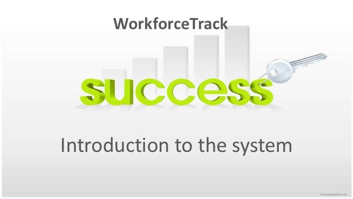 WorkforceTrack<br />Introduction to the system <br />