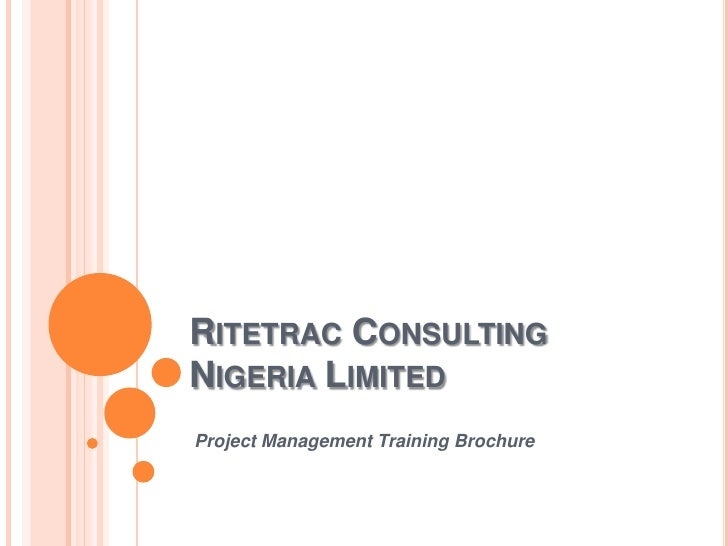 Project Management Training Brochure<br />Ritetrac Consulting Nigeria Limited<br />