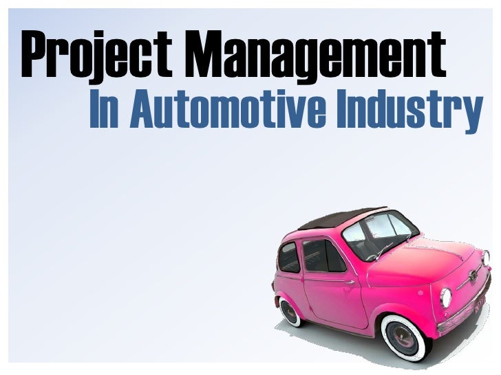 Project Management In The Automotive Industry