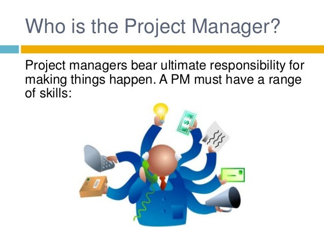 how do you manage a project effectively How to manage a project from start to finish if you properly plan and manage the project how do you expect the project to be completed on-time.