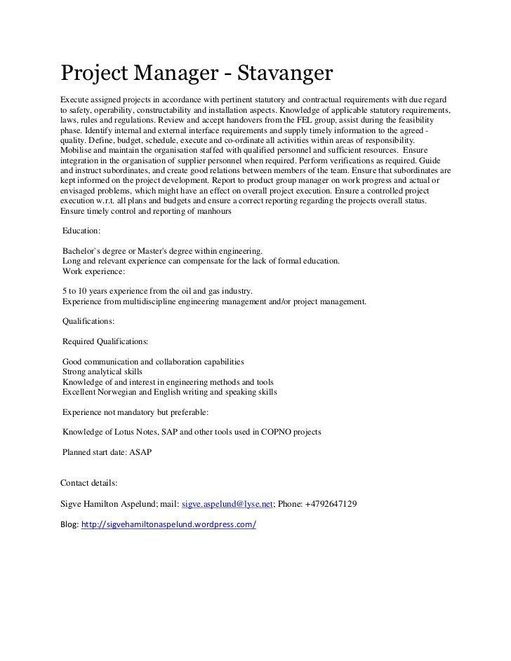 Project Manager - Stavanger <br /> <br />Execute assigned projects in accordance with pertinent statutory and contractual ...