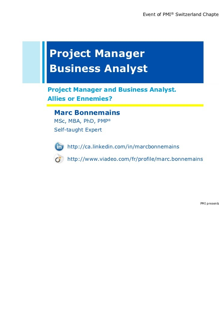 Event of PMI® Switzerland Chapter - GenevaProject ManagerBusiness AnalystProject Manager and Business Analyst.Allies or En...