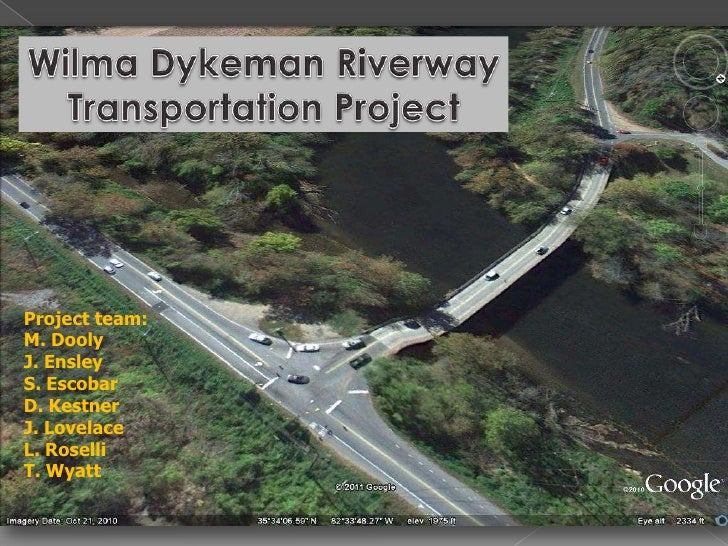 Wilma Dykeman Riverway<br />Transportation Project<br />Project team: <br />M. Dooly <br />J. Ensley<br />S. Escobar<br />...