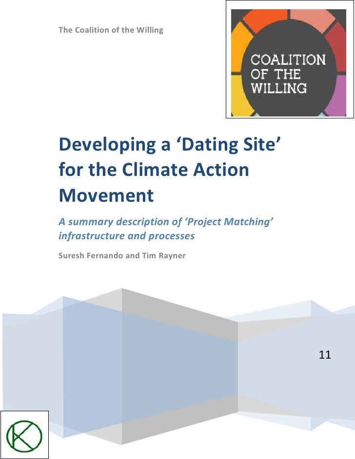 The Coalition of the Willing11Developing a 'Dating Site' for the Climate Action MovementA summary description of 'Project ...