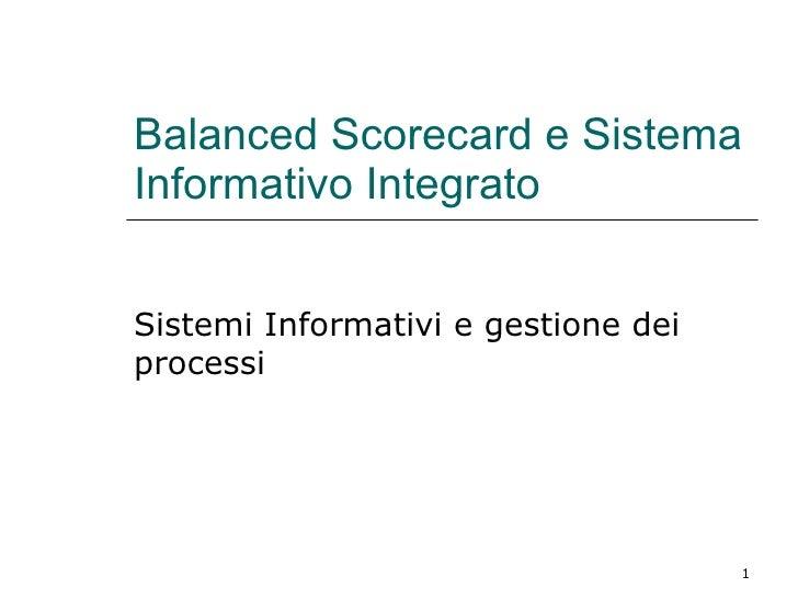 Balanced Scorecard e Sistema Informativo Integrato Sistemi Informativi e gestione dei processi
