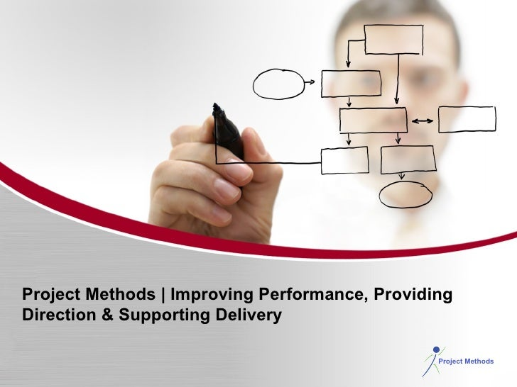 Project Methods | Improving Performance, Providing Direction & Supporting Delivery