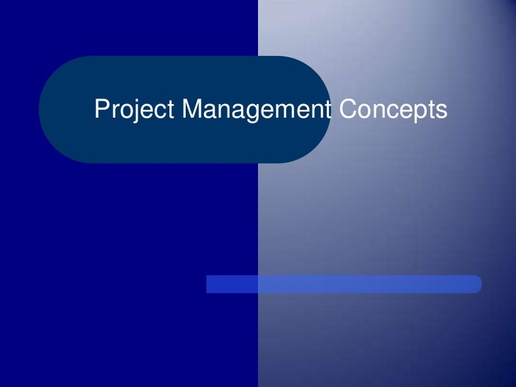 Project Management Concepts<br />