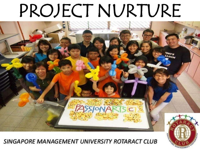 PROJECT NURTURE SINGAPORE MANAGEMENT UNIVERSITY ROTARACT CLUB
