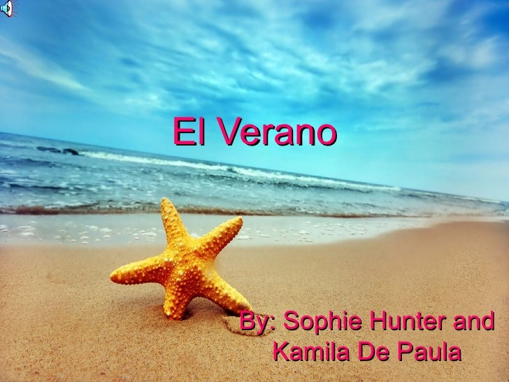 El Verano   By: Sophie Hunter and      Kamila De Paula