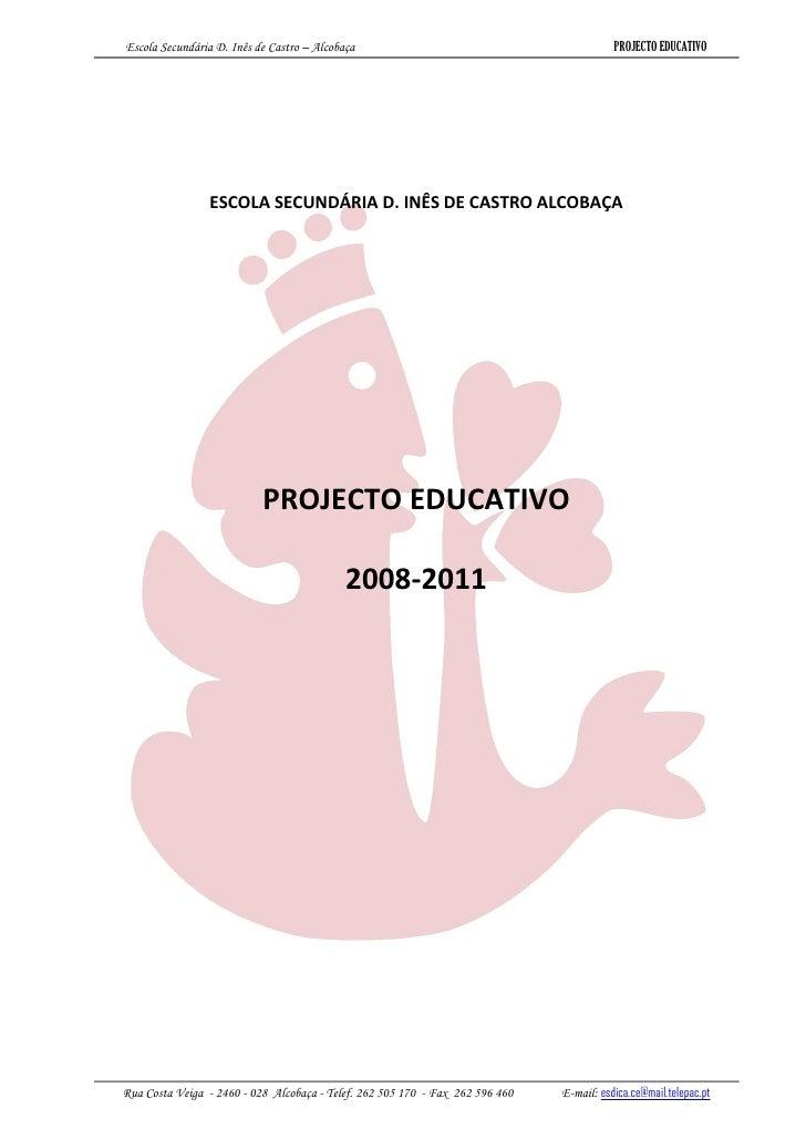 Escola Secundária D. Inês de Castro – Alcobaça                                            PROJECTO EDUCATIVO              ...