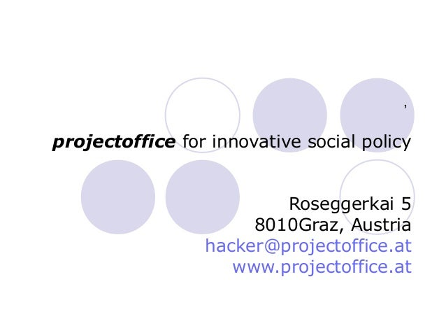 ,projectoffice for innovative social policy                         Roseggerkai 5                      8010Graz, Austria  ...